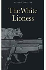 The White Lioness: A Mystery (Kurt Wallander Mystery Book 3) Kindle Edition