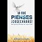 Lo Que Pienses !Cosecharas!: Una Guía al Despertar Espiritual