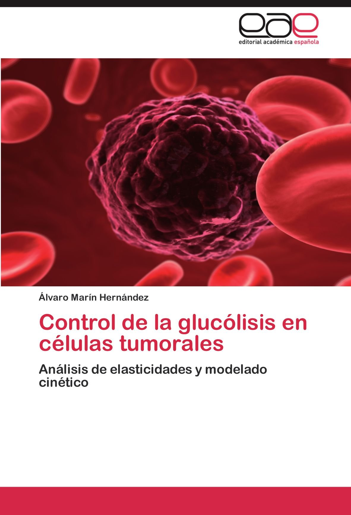 Control de la glucólisis en células tumorales: Análisis de ...