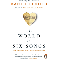 The World in Six Songs: How the Musical Brain Created Human Nature