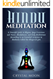 Hindu Meditation: A Peaceful Guide to Dhyana, Yoga Exercises and Poses, Mindfulness, and Daily Meditations According to an Essential Scripture in Hinduism called the Bhagavad Gita (English Edition)