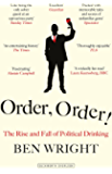 Order, Order!: The Rise and Fall of Political Drinking