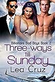 Three-ways Till Sunday (Billionaire Bad Boys Book 2)