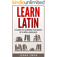 Learn Latin: A Guide to Learning the Basics of a New Language (English Edition)