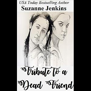 Tribute to a Dead Friend: A Short Story (Atlas of Women Book 3)