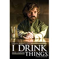 Game of Thrones Tyrion - I Drink And I Know Things Maxi Poster 61 x 91,5 cm