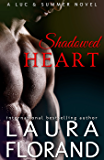 Shadowed Heart: Luc & Summer Book 2 (Amour et Chocolat)