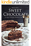 Sweet Chocolate: The Best Chocolate Desserts in the World (English Edition)