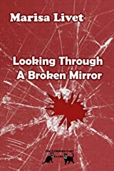 Looking Through A Broken Mirror Paperback