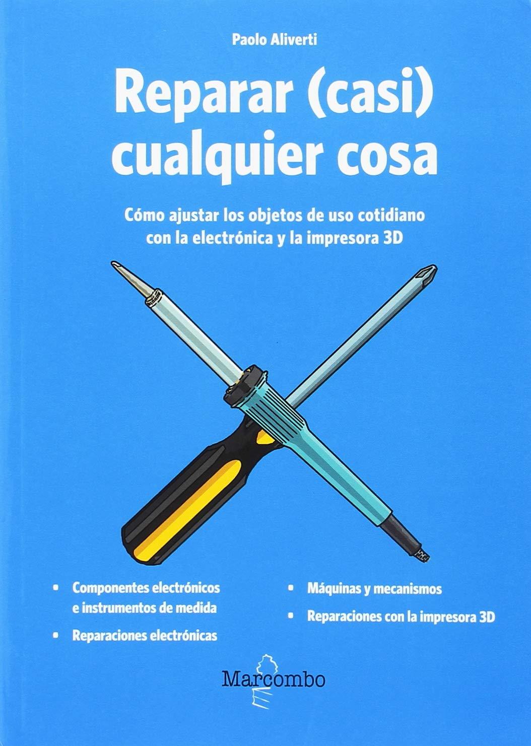 Reparar (casi) cualquier cosa: Amazon.es: Aliverti, Paolo: Libros