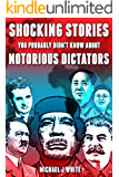 Shocking Stories You Probably Didn't Know about Notorious Dictators (The Real Truth About Past Leaders)