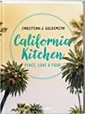 California Kitchen: Peace, Love & Food