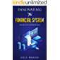 Innovating The Financial System : Fintech & Disruption