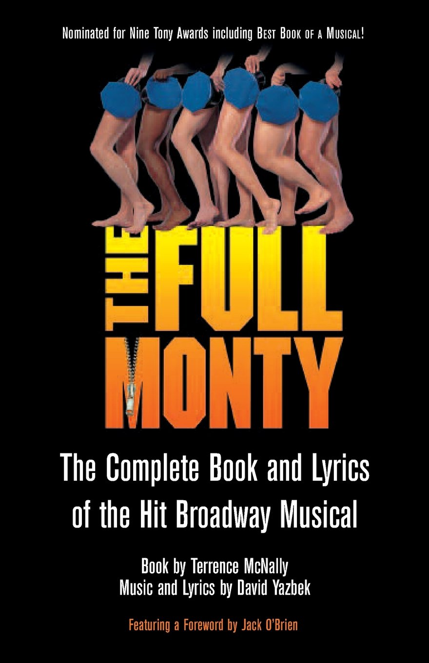 Download The Full Monty: The Complete Book and Lyrics of the Hit Broadway Musical PDF