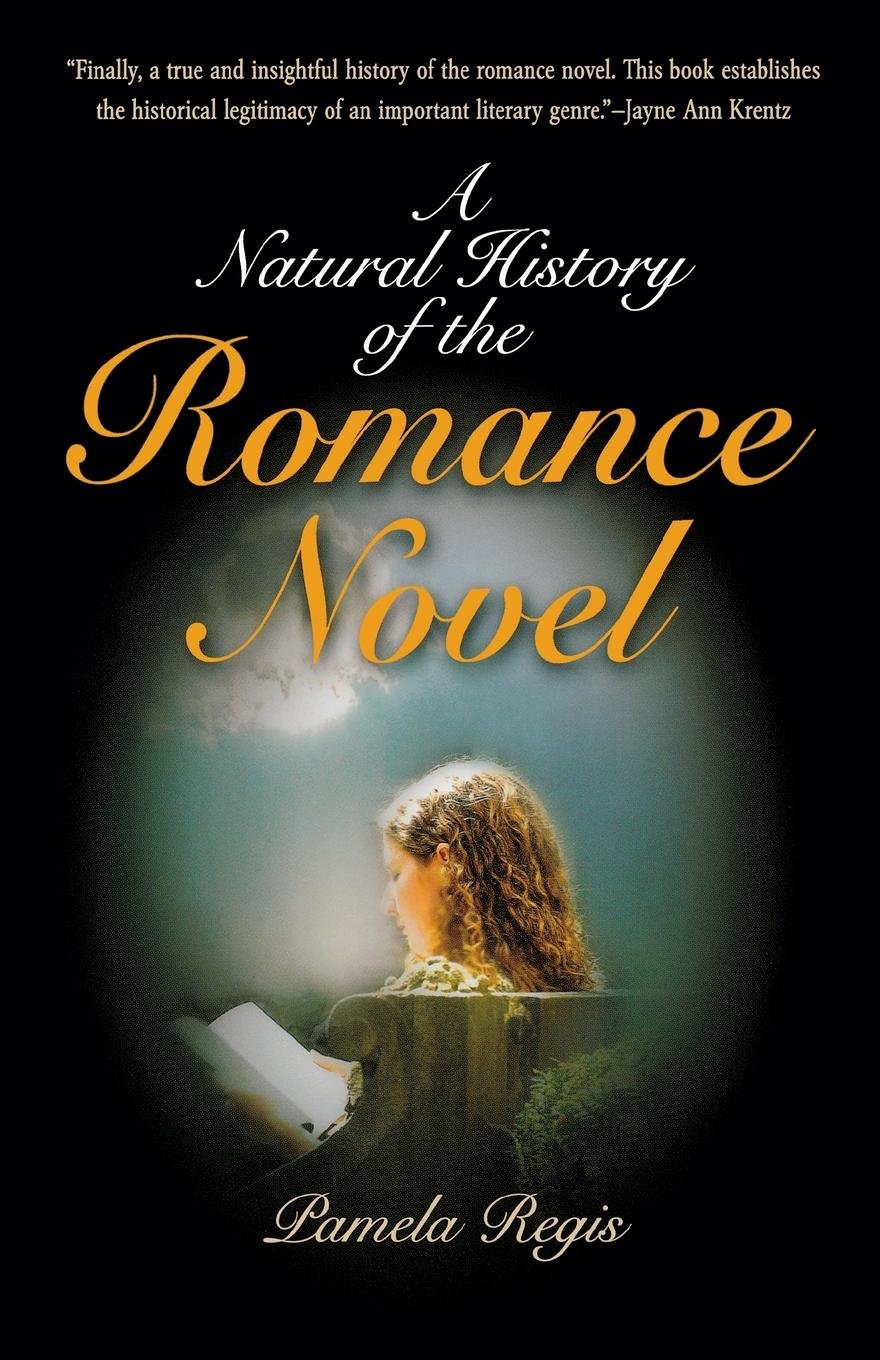 A Natural History of the Romance Novel by University of Pennsylvania Press