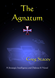The Agnatum (A Strategic Intelligence And Defence Action and Adventure Thriller Book 1)