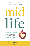 Midlife: Look Younger, Live Longer, Feel Better