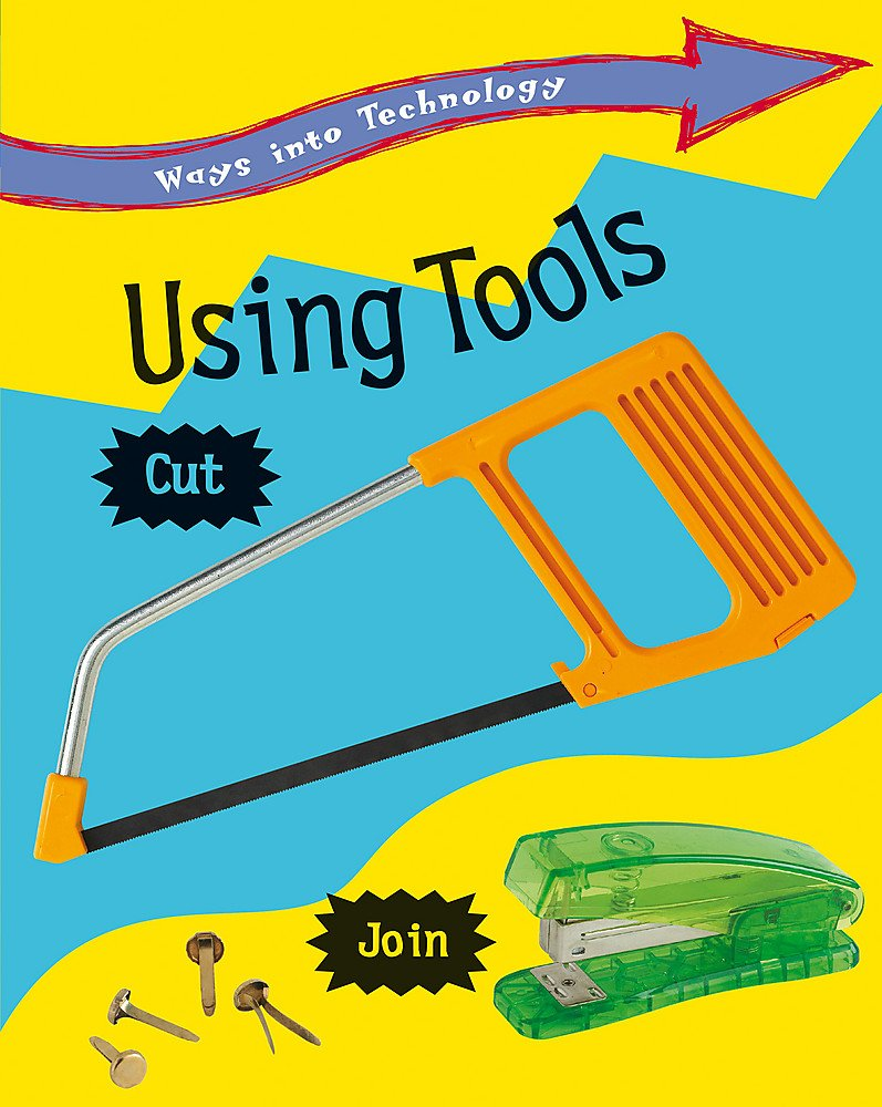 Using Tools (Ways into Technology)