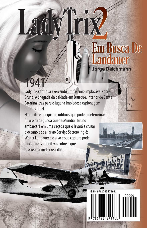 Amazon.com: Lady Trix 2: Em Busca de Landauer (Portuguese Edition) (9781723873911): Jorge Deichmann: Books
