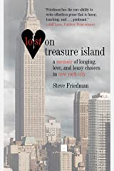 Lost on Treasure Island: A Memoir of Longing, Love, and Lousy Choices in New York City Kindle Edition
