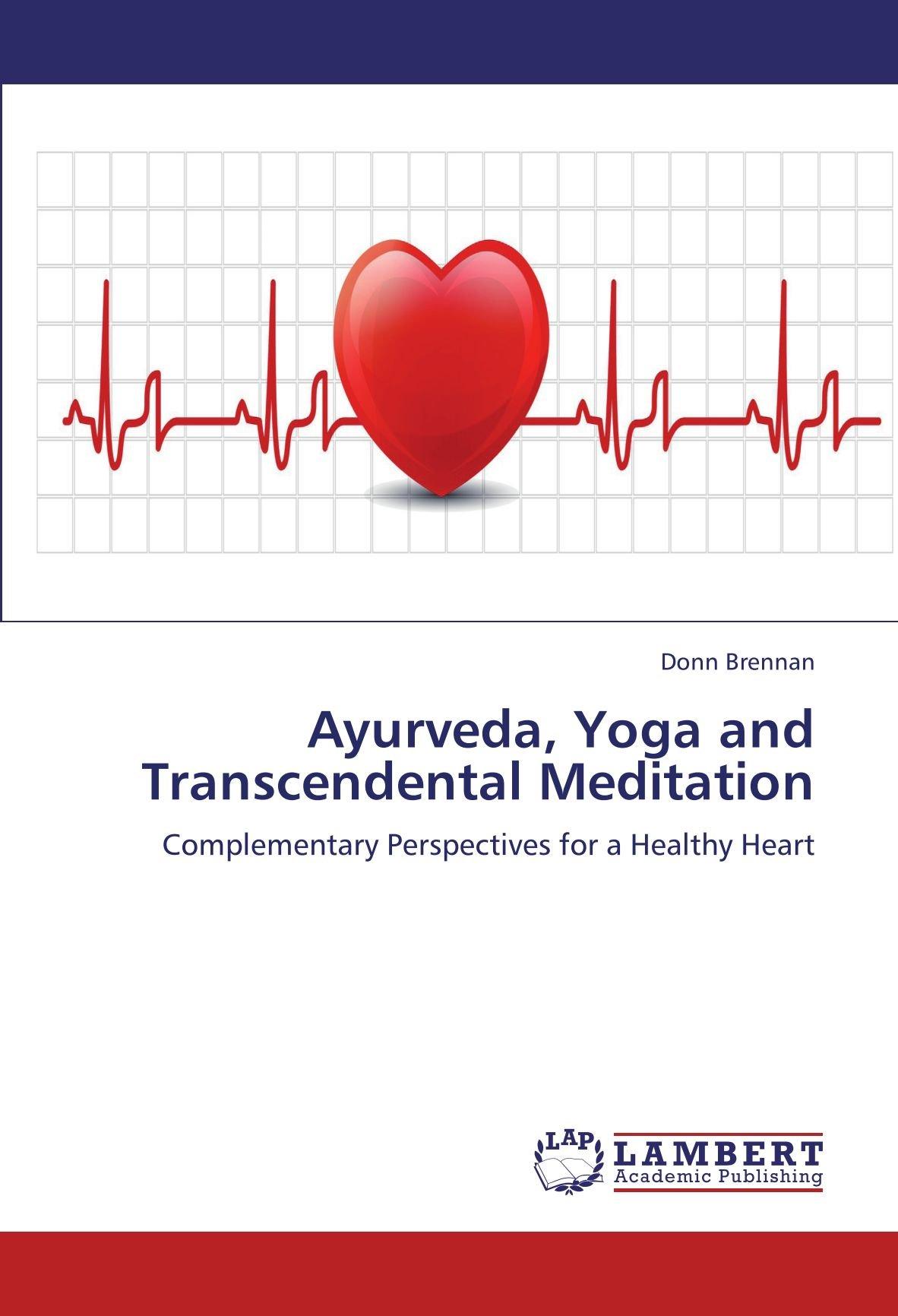 Ayurveda, Yoga and Transcendental Meditation: Complementary ...