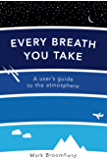Every Breath You Take: A User's Guide to the Atmosphere