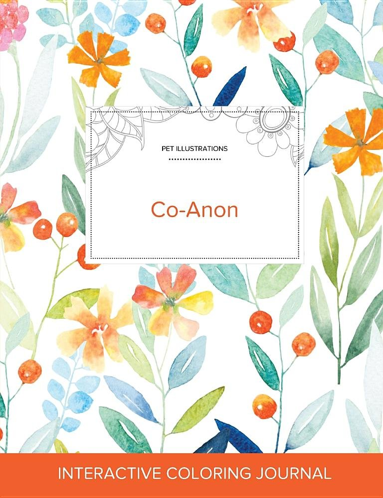 Download Adult Coloring Journal: Co-Anon (Pet Illustrations, Springtime Floral) pdf epub