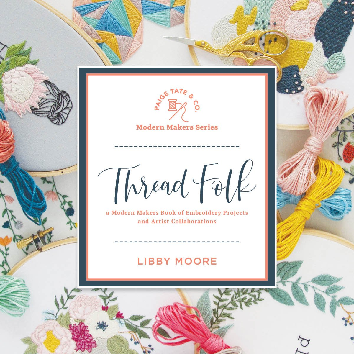 Thread Folk: A Modern Makers Book of Embroidery Projects and Artist Collaborations por Libby Moore