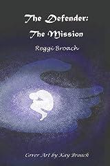 The Defender: The Mission: Volume 1 Paperback