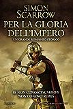 Per la gloria dell'impero (Macrone e Catone Vol. 14)