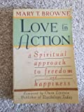 Love in Action: A Spiritual Approach to Freedom and Happiness