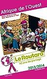 Guide du Routard Afrique de l'Ouest 2013/2014