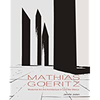 Mathias Goeritz: Modernist Art and Architecture in Cold War Mexico