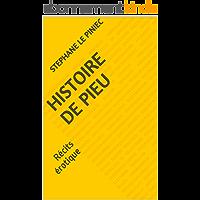 Histoire de Pieu: Récits érotique