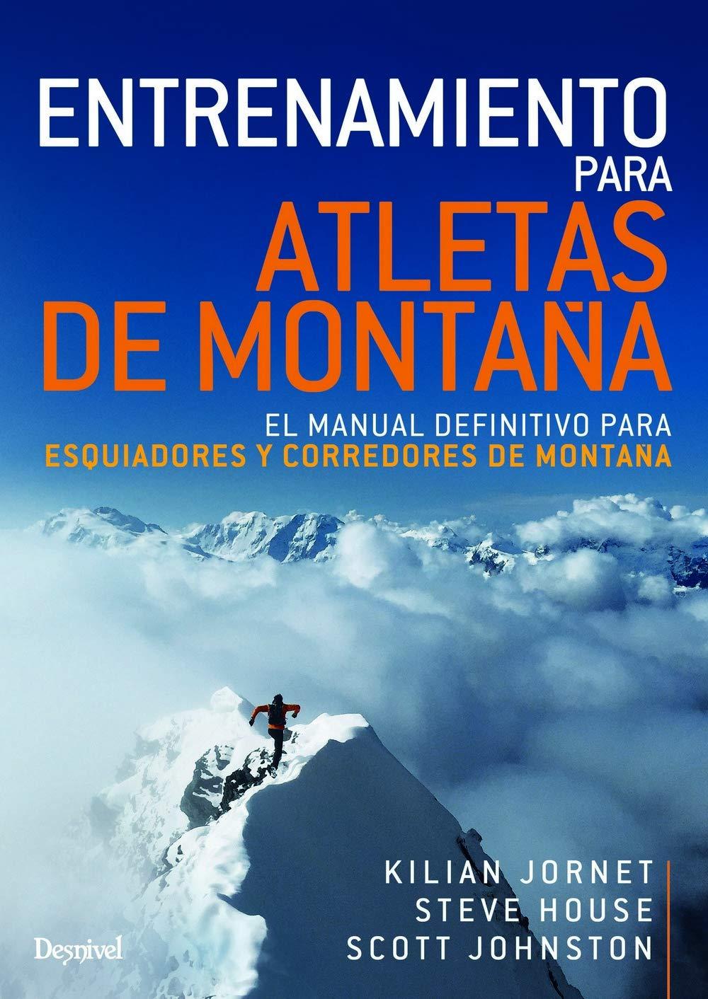 Entrenamiento para Atletas De Montaña. El Manual definitivo para Esquiiadores y Corredores De Montaña: El manual definitivo para esquiadores y corredores de montaña