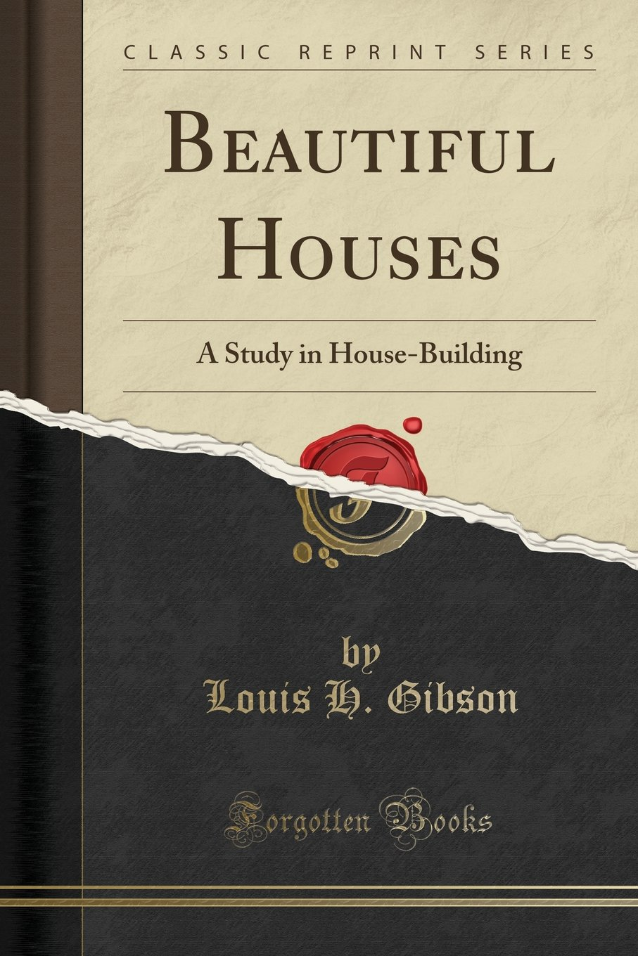 Beautiful Houses: A Study in House-Building (Classic Reprint) PDF