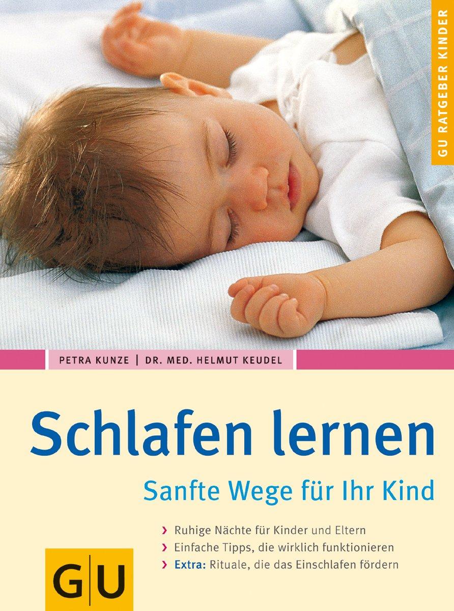 Schlafen lernen. Sanfte Wege für Ihr Kind