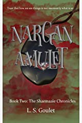 Nargan Amulet: Book Two: The Shaemaaie Chronicles Kindle Edition