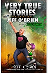 Very True Stories Starring Jeff O'Brien Kindle Edition
