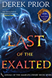Last of the Exalted (Annals of the Nameless Dwarf Book 7)