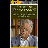 Frases De Thomas Sowell: Las 100+ mejores frases de Thomas Sowell