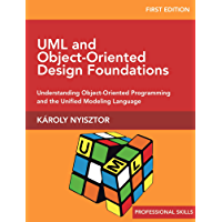 UML and Object-Oriented Design Foundations: Understanding Object-Oriented Programming and the Unified Modeling Language (Professional Skills Book 1) (English Edition)