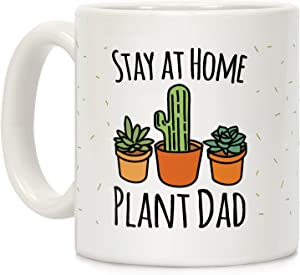 LookHUMAN Stay At Home Plant Dad White 11 Ounce Ceramic Coffee Mug