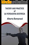 Theory and Practice of La Verdadera Destreza