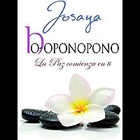Ho-oponopono: La Paz Comienza En Ti (Spanish Edition)