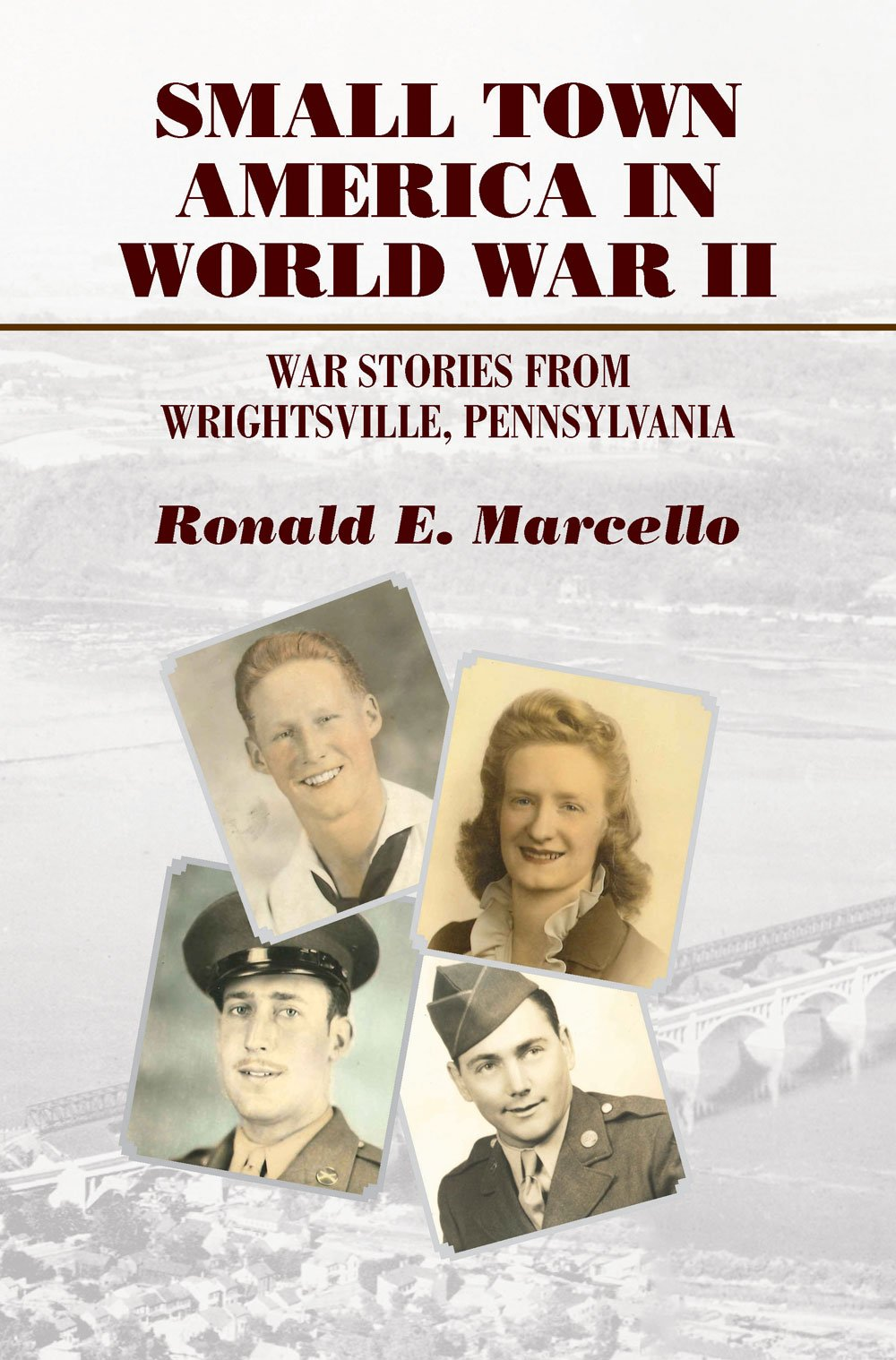 Download Small Town America in World War II: War Stories from Wrightsville, Pennsylvania pdf