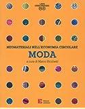 Neomateriali nell'economia circolare. Moda. Ediz. a colori