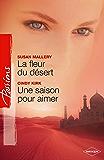 La fleur du désert - Une saison pour aimer (Passions)