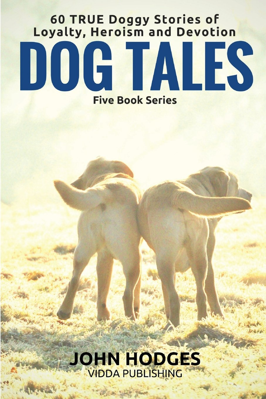 DOG TALES Stories Loyalty Devotion