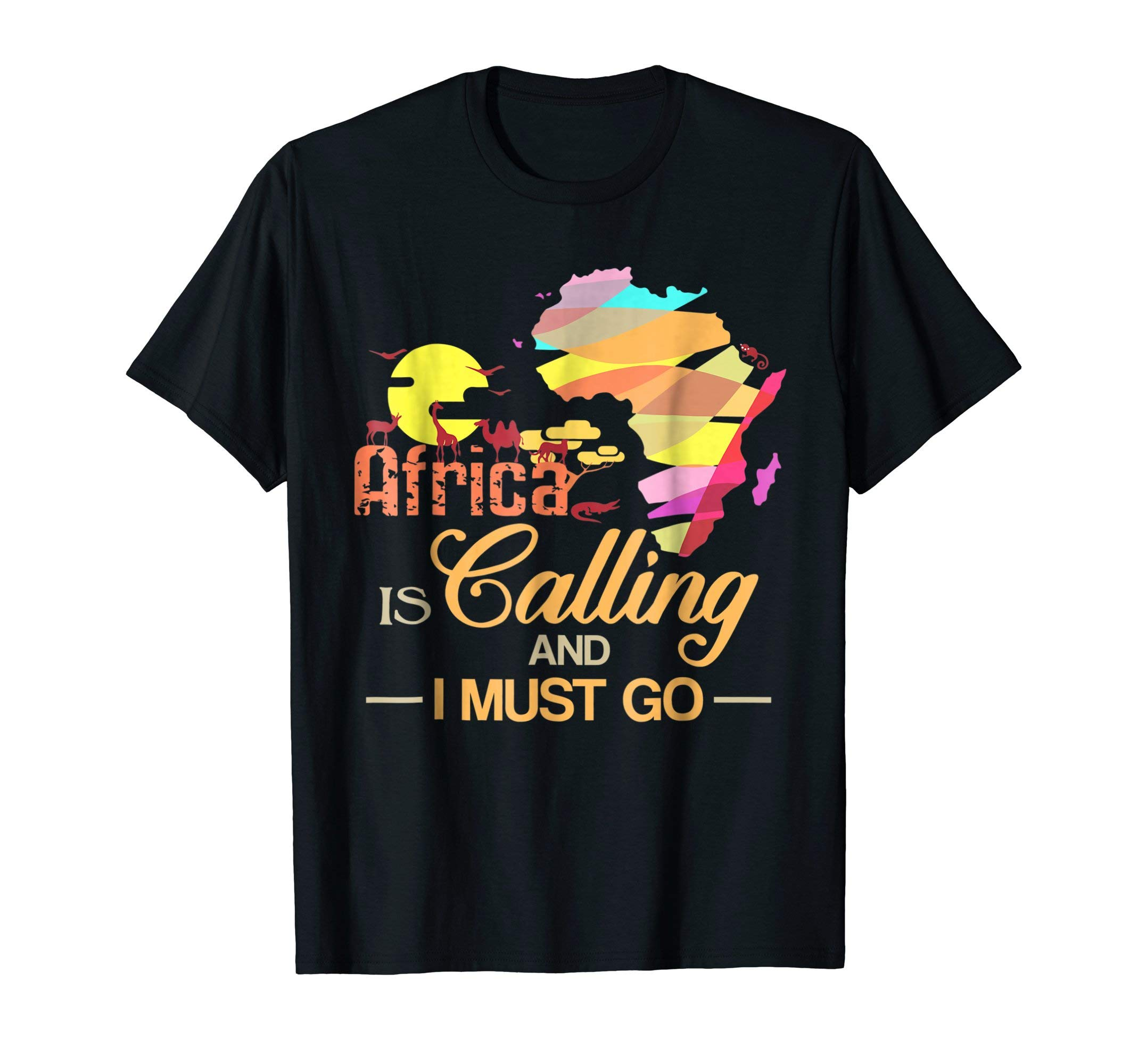 Africa Is Calling And I Must Go Funny Travel T-Shirt